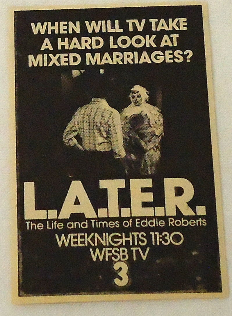 small_1980_WFSB_tv_ad_L_A_T_E_R_Life_Times_of_Eddie_Roberts_Mixed_Marriage