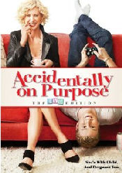 Accidentally on Purpose - The DVD Edition (The Complete Series)