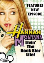 Hannah Montana - Livin' the Rock Star Life (Volume 1)