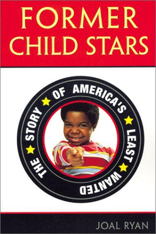 Former Child Stars: The Story of America's Least Wanted
