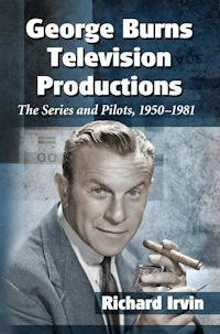George Burns Television Productions: The Series and Pilots, 1950-1981