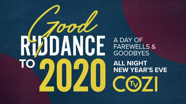 COZI TV Good Riddance to 2020 - A Day of Farewells & Goodbyes
