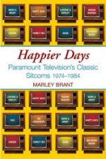 Happier Days: Paramount Television's Classic Sitcoms 1974-1974