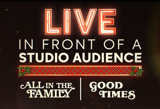 Live in Front of a Studio Audience - All in the Family & Good Times