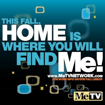 MeTV - This Fall, Home Is Where You Will Find Me!
