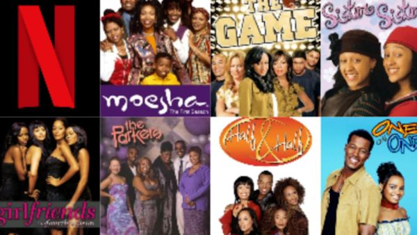 Moesha, The Game, Sister Sister, Girlfriends, Half & Half and One on One