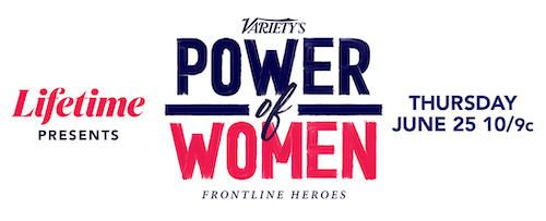 Lifetime Presents Variety's Power of Women: Frontline Heroes