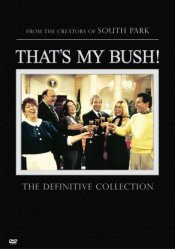 That's My Bush! - The Definitive Collection