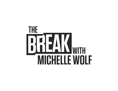 The Break with Michelle Wolf
