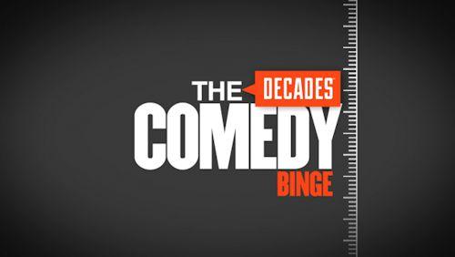Decades Comedy Binge