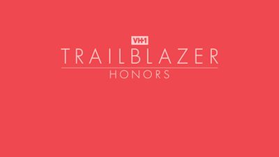 VH1 Trailblazer Honors