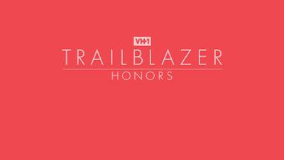 VH1 Trailblazer Honors