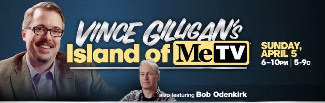 Vince Gilligan's ISland of MeTV