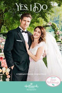 Yes, I Do - Hallmark Channel June Weddings