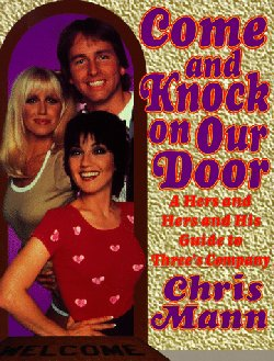 Come and Knock on Our Door : A Hers and Hers and His Guide to Three's Company
